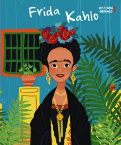 FRIDA KALHO. HISTORIAS GENIALES