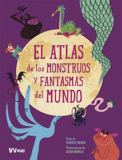 EL ATLAS DE LOS MONSTRUOS Y FANTASMAS DEL MUNDO
