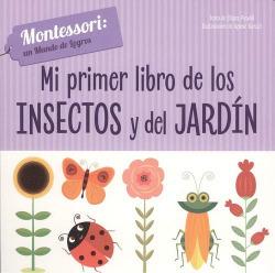 MI PRIMER LIBRO DE INSECTOS Y JARDÍN