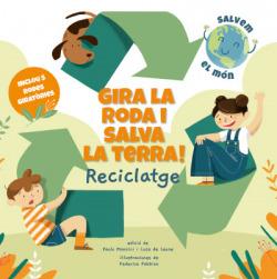 GIRA LA RODA I SALVA LA TERRA! RECICLATGE (VVKIDS)