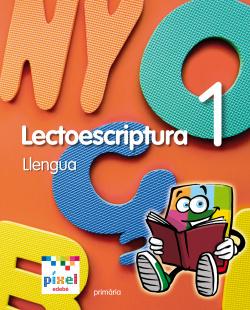 ANT/(CAT).(11).LECTOESCRIP.LLENGUA 1.1R PRIM. (PIXEL)
