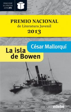 LA ISLA DE BOWEN. Ganador Modalidad Juvenil (edición XX Premio EDEBÉ)