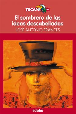 EL SOMBRERO DE LAS IDEAS DESCABELLADAS