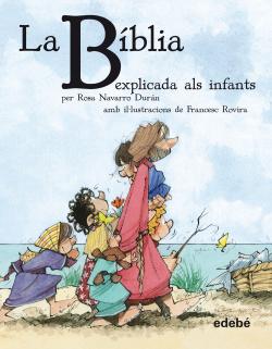 LA BIBLIA EXPLICADA ALS INFANTS -RUSTICA