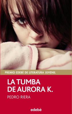 PREMIO EDEBE 2014: La tumba de Aurora K.