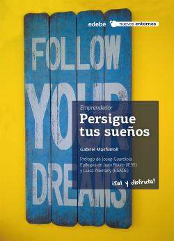 Emprendedor:persigue tus sueños