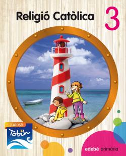 ANT/(CAT).(14).RELIGIO CATOLICA 3R.PRIMARIA (JADESH TOBIH)