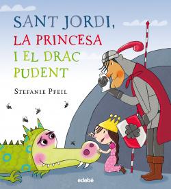 Sant Jordi, la princesa i el drac pudent