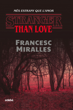 STRANGER THAN LOVE. Més estrany que lÆamor