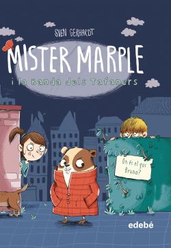 Mister Marple i la Banda dels Tafaners 1: On és el gos Bruno?