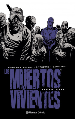 LOS MUERTOS VIVIENTES INTEGRAL 6
