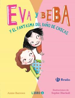 Eva y Beba y el fantasma del baño de chicas