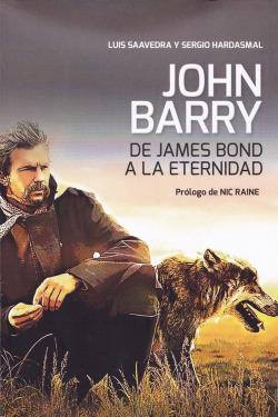 JOHN BARRY:DE JAMES BOND A LA ETERNIDAD