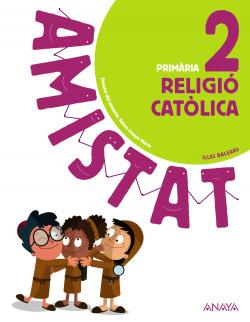 RELIGIÒ CATÒLICA 2N.PRIMARIA. AMISTAT