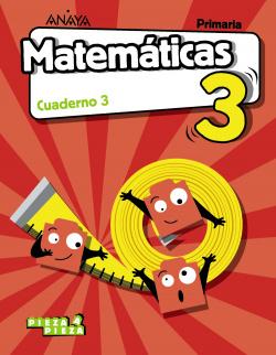 CUADERNO MATEMÁTICAS 3-3ºPRIMARIA. PIEZA A PIEZA. MADRID