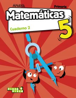 CUADERNO MATEMÁTCIAS 2-5ºPRIMARIA.PIEZA A PIEZA. ARAGÓN, CANTABRIA, CEUTA, LA RIOJA, MELILLA, NAVARRA