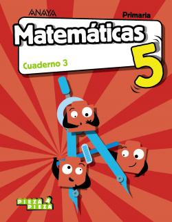 CUADERNO MATEMÁTICAS 3-5ºPRIMARIA. PIEZA A PIEZA. ARAGÓN, CANTABRIA, CEUTA, LA RIOJA, MELILLA, NAVARRA