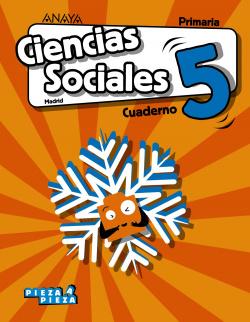 CUADERNO CIENCIAS SOCIALES 5ºPRIMARIA. PIEZA A PIEZA. MADRID