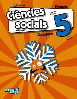 QUADERN CIENCIES SOCIALS 5E.PRIMARIA. PEÇA A PEÇA. BALEARES