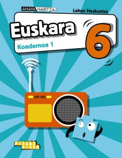 Euskara 6. Koadernoa 1.