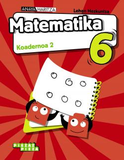 KOADERNOAK MATEMATIKA 2-6.LMH PIEZAROKA PIEZA. EUSKADI