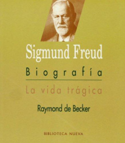 BIOGRAFIA S,FREUD-BECKER DE,RAYMON