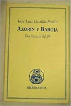 AZORIN Y BAROJA, DOS MAESTROS DEL 98
