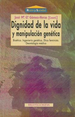DIGNIDAD DE LA VIDA Y MANIPULACION GENETICA