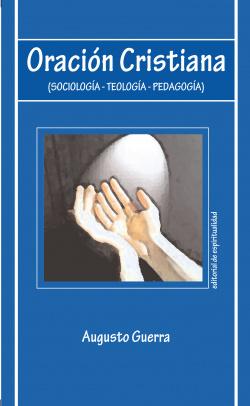 Oración cristiana: sociología teología pedagogía