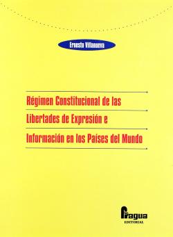 Regimen constitucional libertades expresión informacion ...