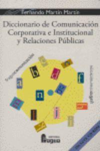 Diccionario de la comunicación corporativa e institucional