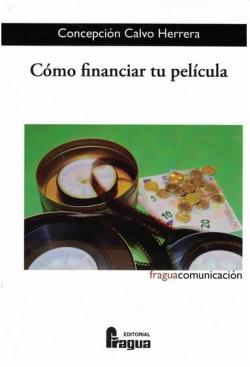 CÓMO FINANCIAR TU PELICULA