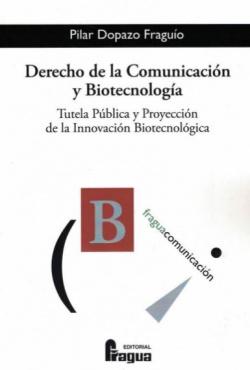 DERECHO DE LA COMUNICACIóN Y BIOTECNOLOGíA