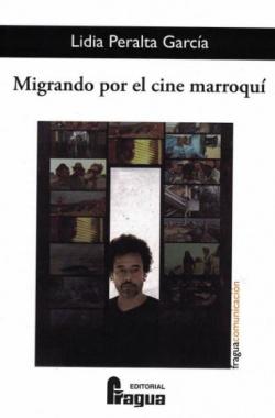 MIGRANDO POR EL CINE MARROQUÍ