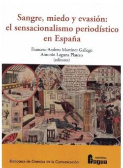 Sangre, miedo y evasión: el sensacionalismo periodístico en España