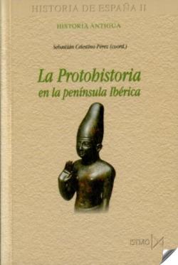 LA PROTOHISTORIA EN LA PENÍNSULA IBÈRICA. HISTORIA DE ESPAÑA II