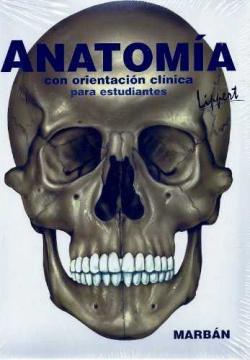Anatomía con orientacion clinica para estudiantes