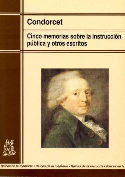 Cinco memorias sobre la instruccion publica y otros escritos