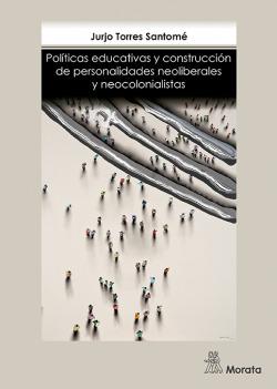 POLITICAS EDUCATIVAS Y CONSTRUCCIÓN PERSONALIDADES NEOLIBERALES