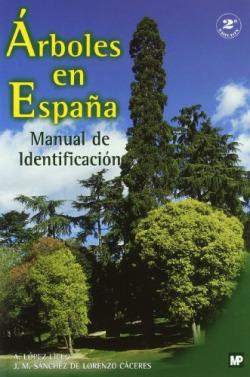 ARBOLES EN ESPAÑA. MANUAL DE IDENTIFICACION