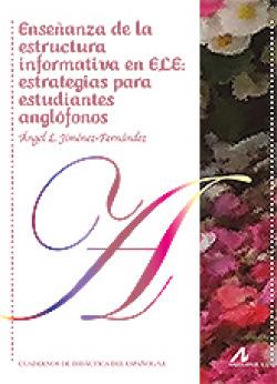 ENSEÑANZA DE LA ESTRUCTURA INFORMATIVA EN ELE: ESTRATEGIAS PARA ESTUDIANTES ANGL