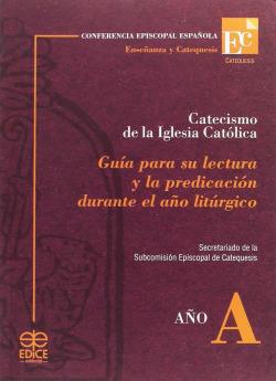 Catecismo Iglesia Católica: guía de lectura año A
