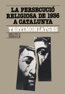 Persecucio religionsa 1936 catalunya:testimoniatge