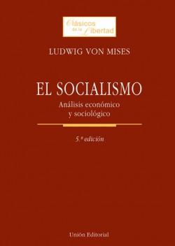 El socialismo: Análisis económico y sociológico.