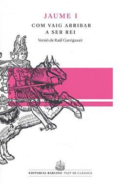 Com vaig arribar a ser rei, llibre dels fets de Jaume I