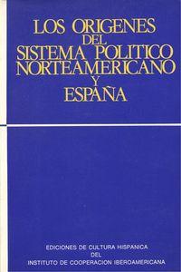 Los orígenes del sistema político norteamericano y España