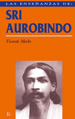 ENSEÑANZAS DE: SRI AUROBINDO