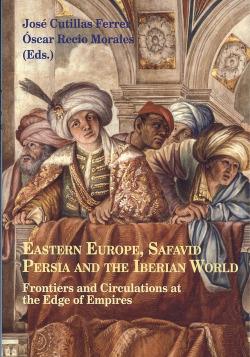 EASTERN EUROPE, SAFAVID PERSIA AND THE IBERIAN WORLD