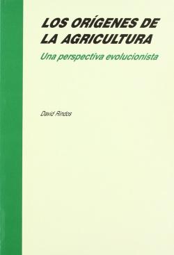LOS ORIGENES DE LA AGRICULTURA - David Rindos