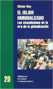 EL ISLAM MUNDIALIZADO - Olivier Roy [BIC 20]